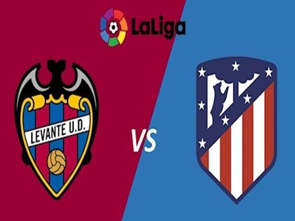 Dự đoán bóng đá Levante vs Atletico Madrid, 0h30 ngày 24/6