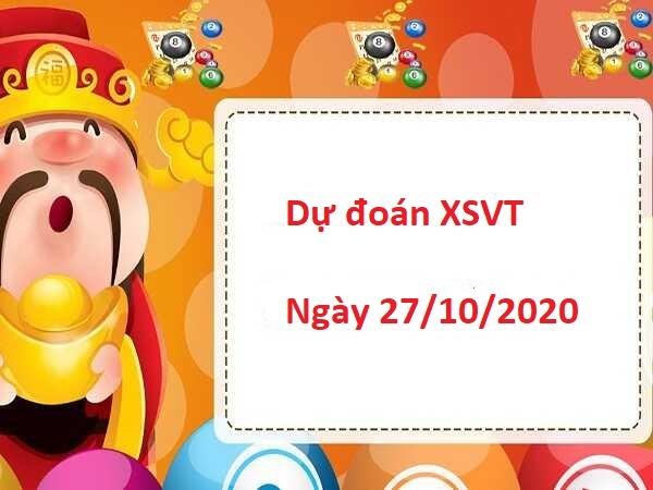Dự đoán XSVT 27/10/2020 – Dự đoán kết quả xổ số Vũng Tàu siêu chuẩn