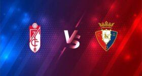 Dự đoán trận đấu Granada vs Osasuna, 1h00 ngày 13/1