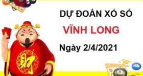 Dự đoán XSVL ngày 2/4/2021 – Dự đoán chốt số Vĩnh Long hôm nay thứ 6