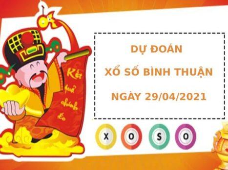 Dự đoán xổ số Bình Thuận 29/4/2021 đầy đủ chính xác