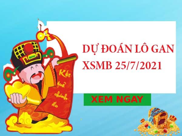 Dự đoán lô gan KQXSMB 24/7/2021 chủ nhật