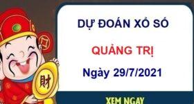 Dự đoán XSQT ngày 29/7/2021 chốt lô số đẹp đài Quảng Trị