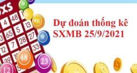 Dự đoán thống kê SXMB 25/9/2021 hôm nay