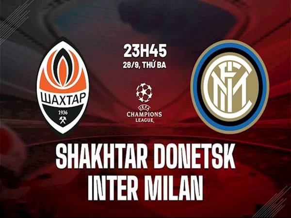 Dự đoán kết quả Shakhtar Donetsk vs Inter Milan, 23h45 ngày 28/9