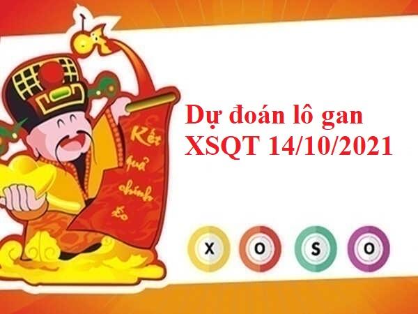 Dự đoán lô gan XSQT 14/10/2021 hôm nay