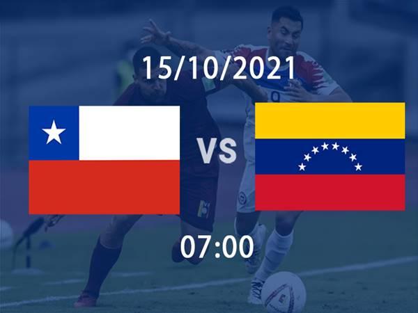 Dự đoán bóng đá Chile vs Venezuela, 7h15 ngày 15/10